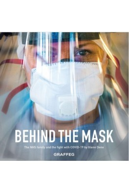 Behind the Mask - The Nhs Family and the Fight with Covid 19