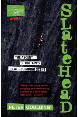 Slatehead - The Ascent of Britain's Slate-Climbing Scene