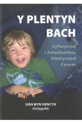 Plentyn Bach, Y - Cyflwyniad i Astudiaethau Plentyndod Cynnar