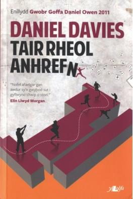 Tair Rheol Anhrefn - Enillydd Gwobr Goffa Daniel Owen 2011
