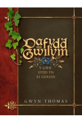 Dafydd Ap Gwilym - Y Gŵr sydd yn ei Gerddi