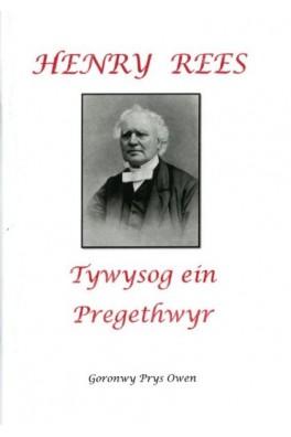 Henry Rees - Tywysog ein Pregethwyr