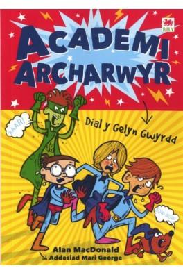Cyfres Academi Archarwyr: 1. Dial y Gelyn Gwyrdd