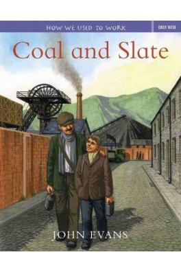 How We Used to Work: Coal and Slate