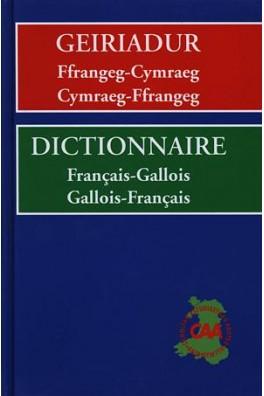 Geiriadur Ffrangeg-Cymraeg, Cymraeg-Ffrangeg / Dictionnaire Francais-Gallois, Gallois-Francais