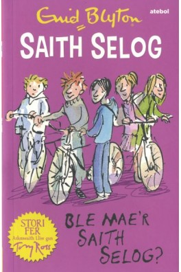 Saith Selog: Ble Mae'r Saith Selog
