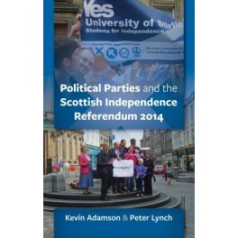 SCOTTISH POLITICAL PARTIES AND THE 2014 INDEPENDENCE REFERENDUM