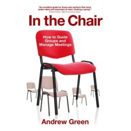 In the Chair - How to Guide Groups and Manage Meetings